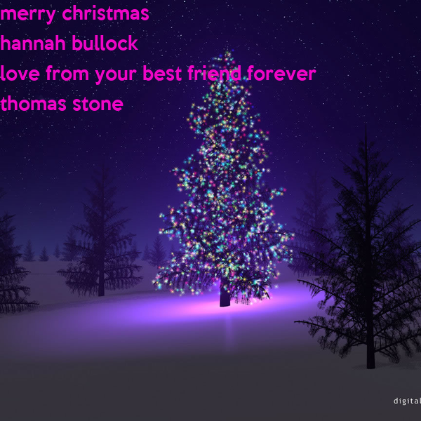 merry christmas  hannah bullock  love from your best friend forever thomas stone