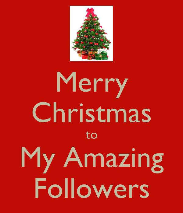 Merry Christmas to My Amazing Followers