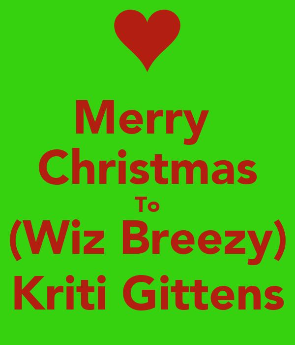 Merry  Christmas To (Wiz Breezy) Kriti Gittens