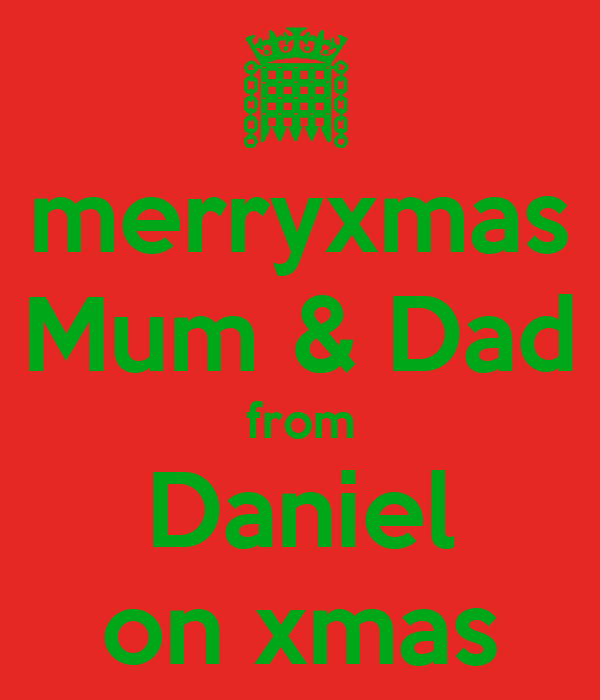 merryxmas Mum & Dad from Daniel on xmas