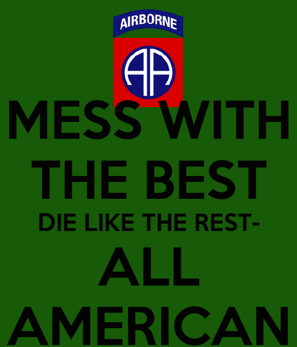 MESS WITH THE BEST DIE LIKE THE REST- ALL AMERICAN