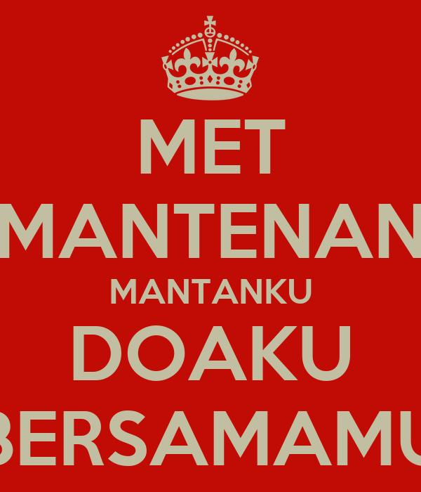MET MANTENAN MANTANKU DOAKU BERSAMAMU