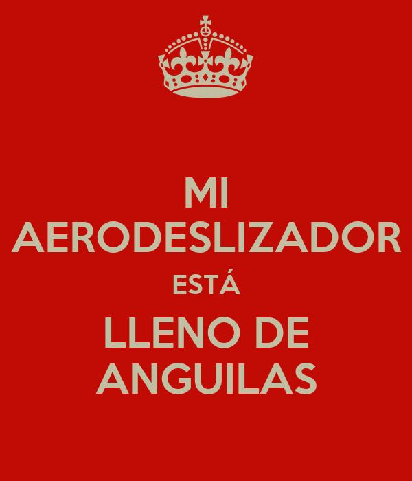 MI AERODESLIZADOR ESTÁ LLENO DE ANGUILAS