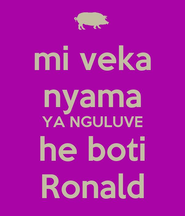 mi veka nyama YA NGULUVE he boti Ronald