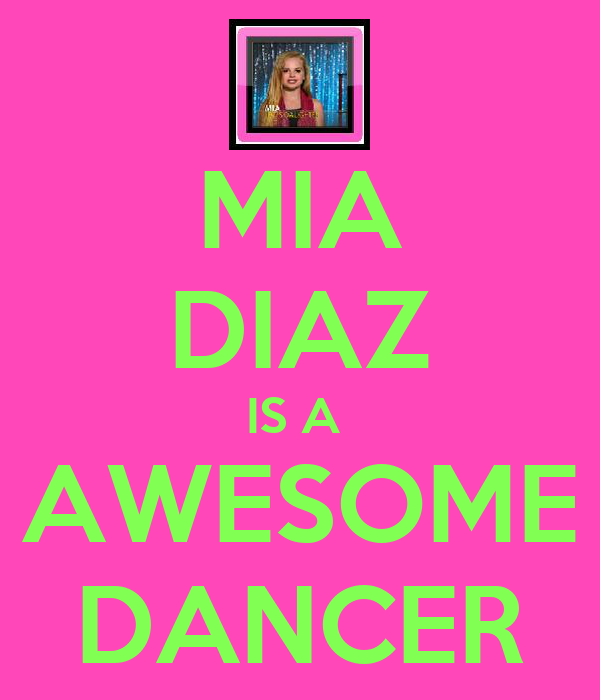 MIA DIAZ IS A  AWESOME DANCER
