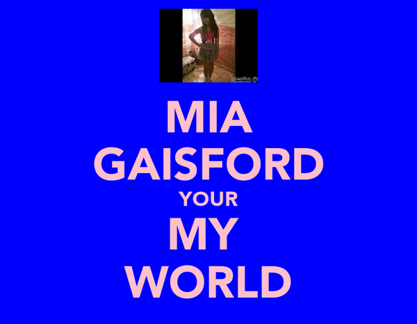 MIA GAISFORD YOUR MY  WORLD