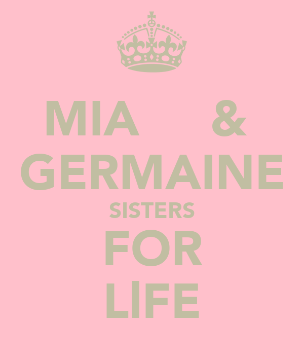 MIA     &  GERMAINE SISTERS FOR LlFE