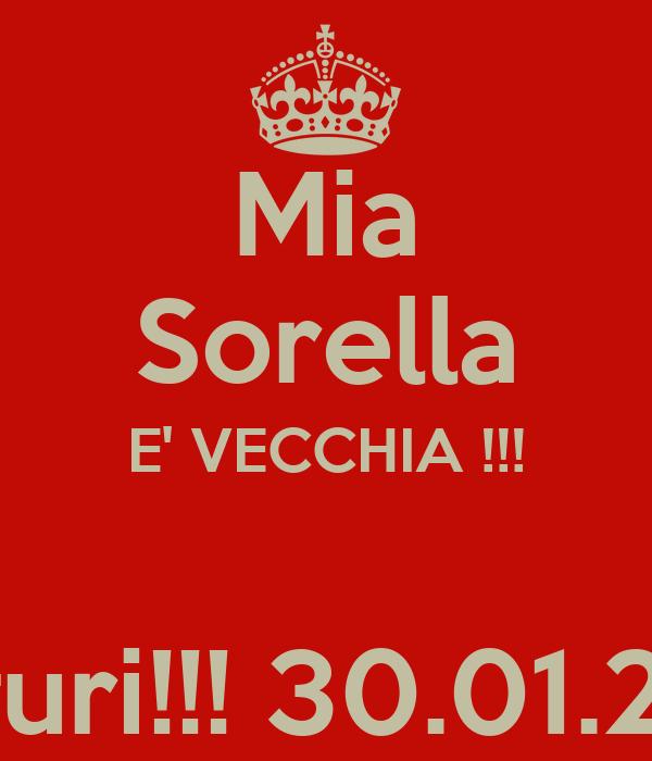 Mia Sorella E Vecchia Auguri 30 01 2015 Poster Davide4