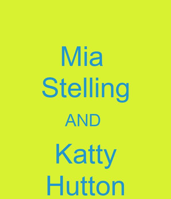 Mia  Stelling AND  Katty Hutton