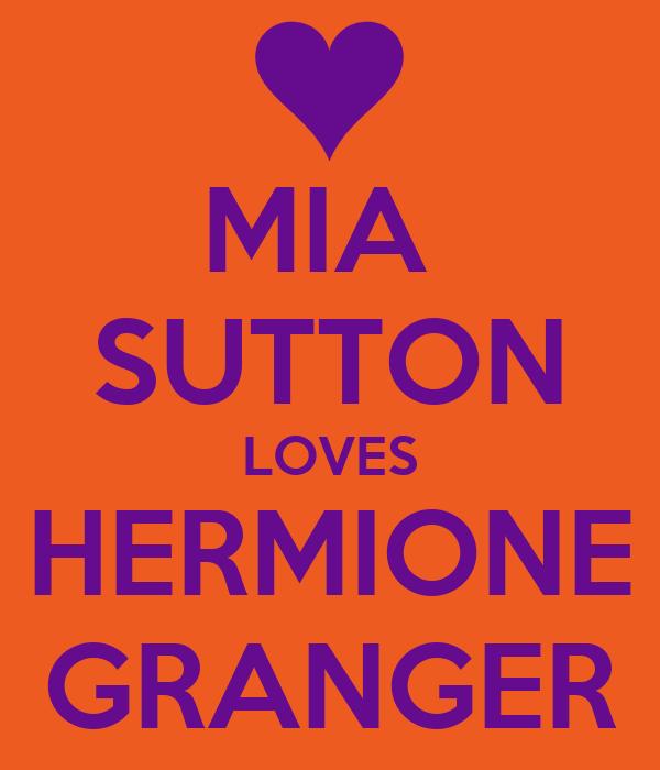 MIA  SUTTON LOVES HERMIONE GRANGER