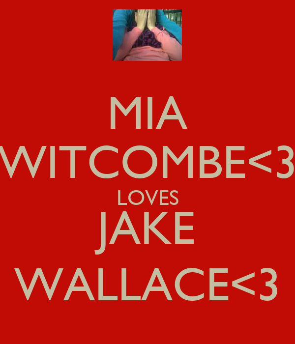 MIA WITCOMBE<3 LOVES JAKE WALLACE<3