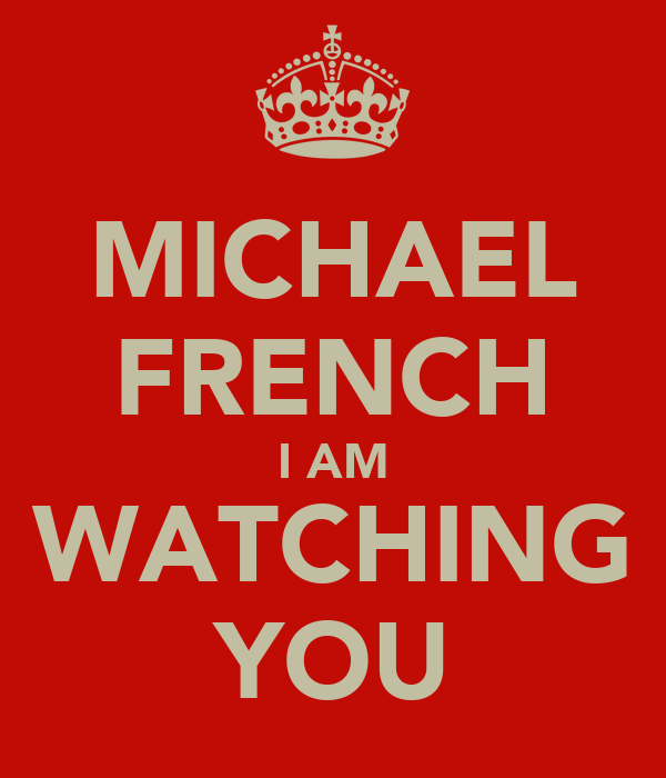 MICHAEL FRENCH I AM WATCHING YOU