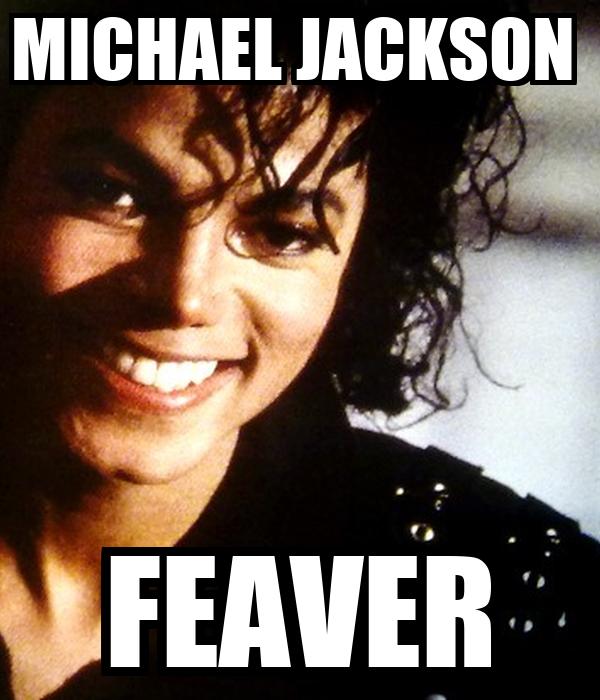 MICHAEL JACKSON  FEAVER