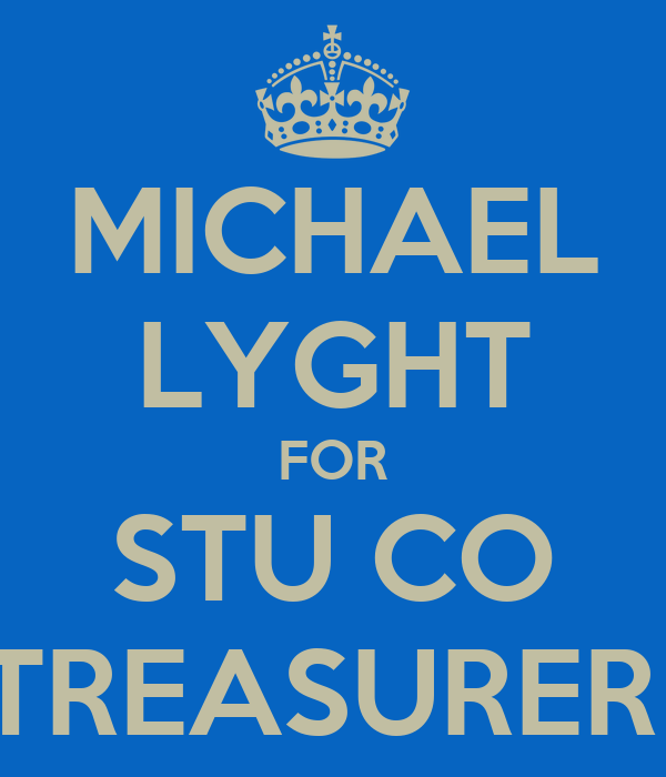 MICHAEL LYGHT FOR STU CO TREASURER