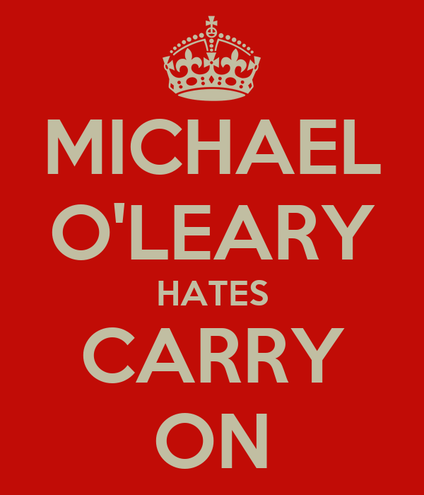 MICHAEL O'LEARY HATES CARRY ON