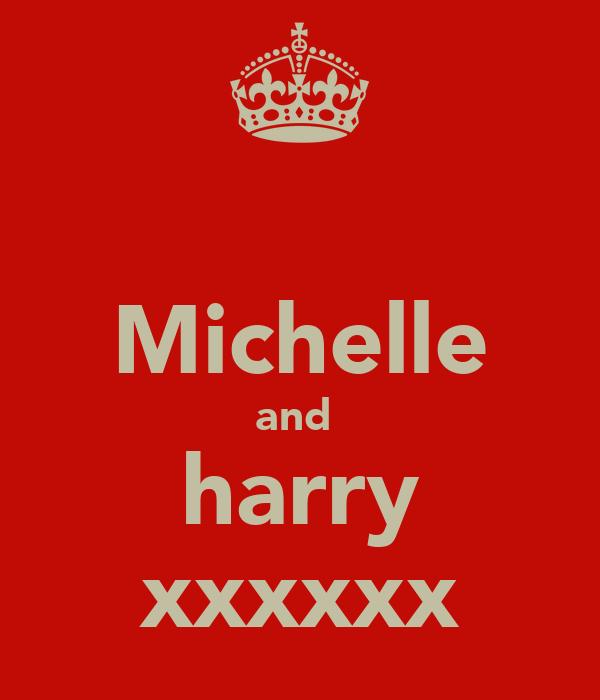 Michelle and  harry xxxxxx
