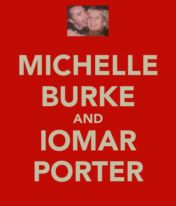 MICHELLE BURKE AND IOMAR PORTER
