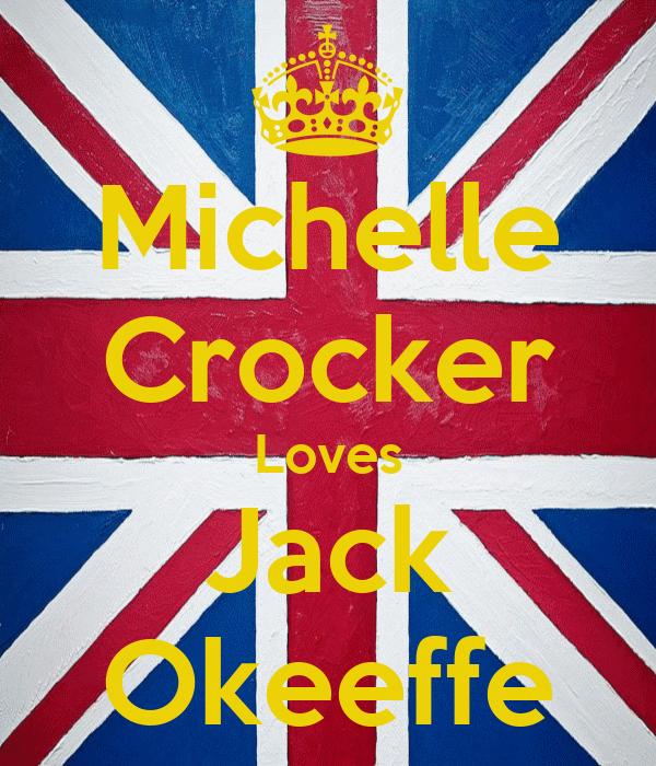 Michelle Crocker Loves Jack Okeeffe