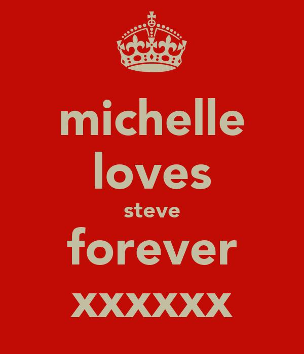 michelle loves steve forever xxxxxx