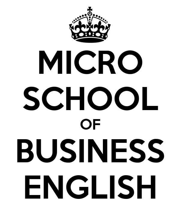 MICRO SCHOOL OF BUSINESS ENGLISH