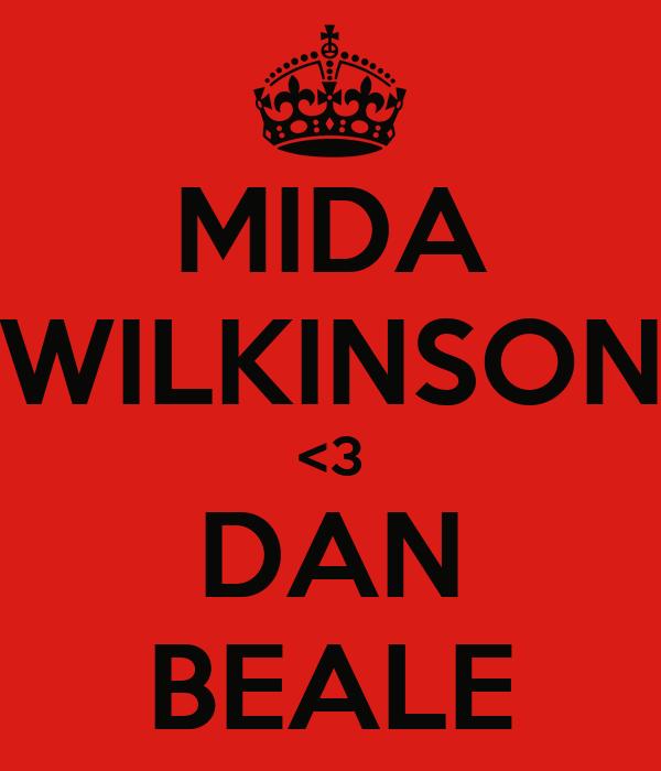 MIDA WILKINSON <3 DAN BEALE