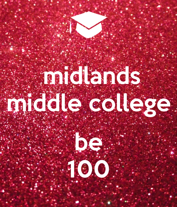 midlands middle college  be 100