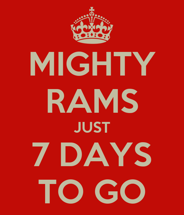 MIGHTY RAMS JUST 7 DAYS TO GO