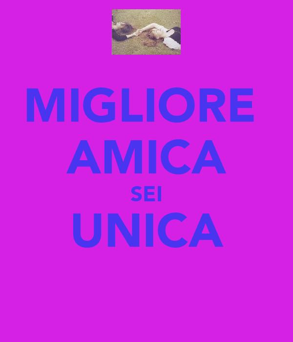 MIGLIORE  AMICA SEI UNICA