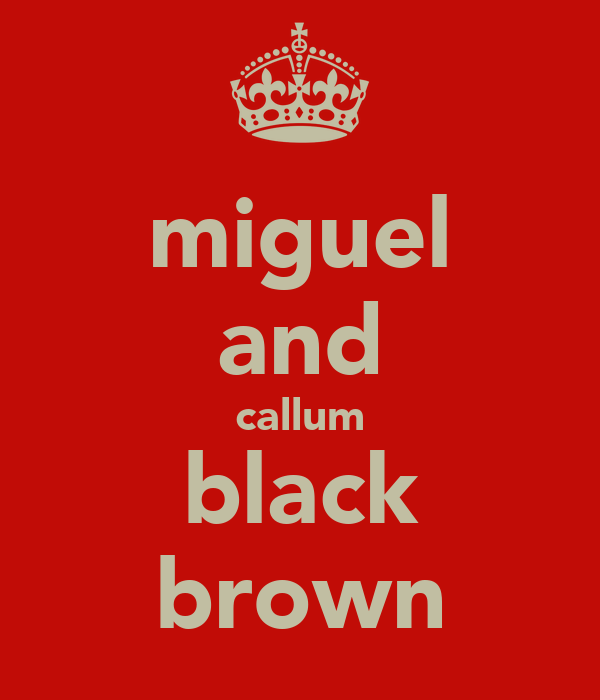 miguel and callum black brown