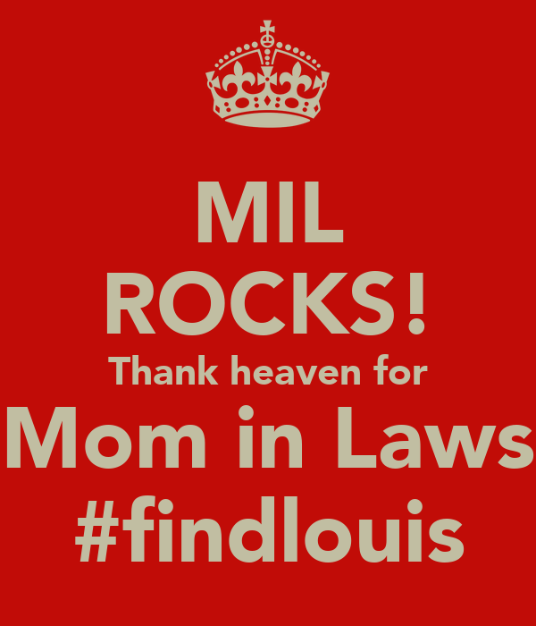 MIL ROCKS! Thank heaven for Mom in Laws #findlouis