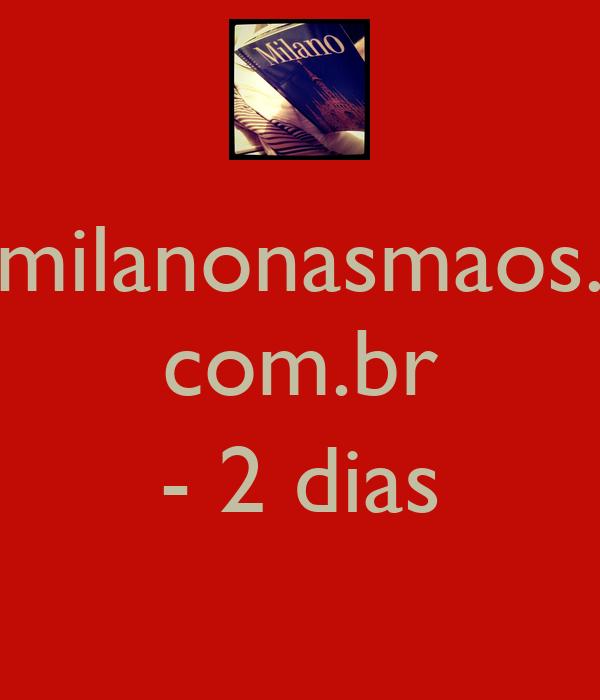 milanonasmaos. com.br  - 2 dias
