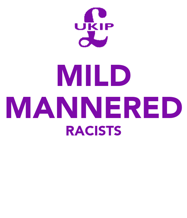 MILD MANNERED RACISTS
