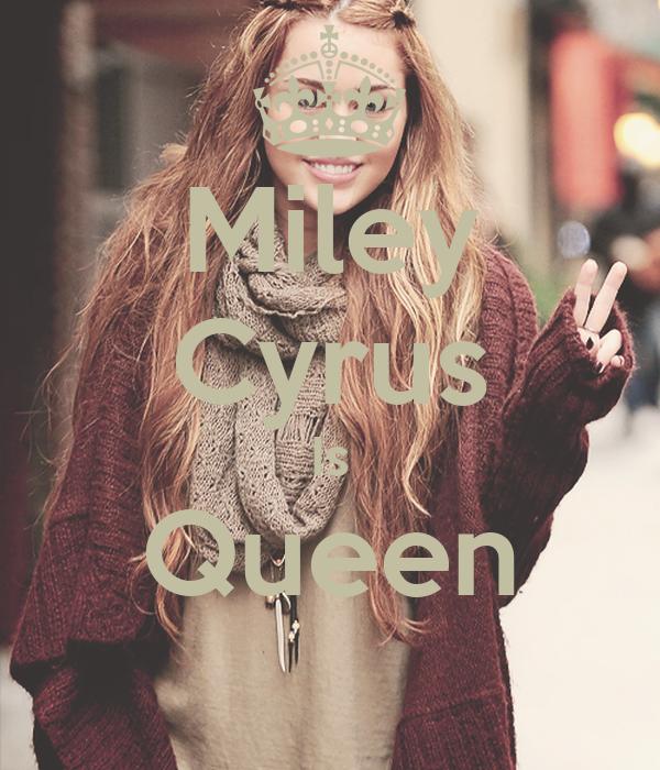 Miley Cyrus Is Queen