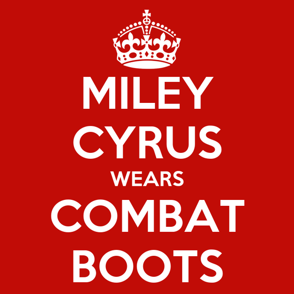 MILEY CYRUS WEARS COMBAT BOOTS