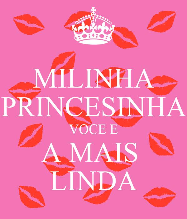 MILINHA PRINCESINHA VOCE E A MAIS  LINDA