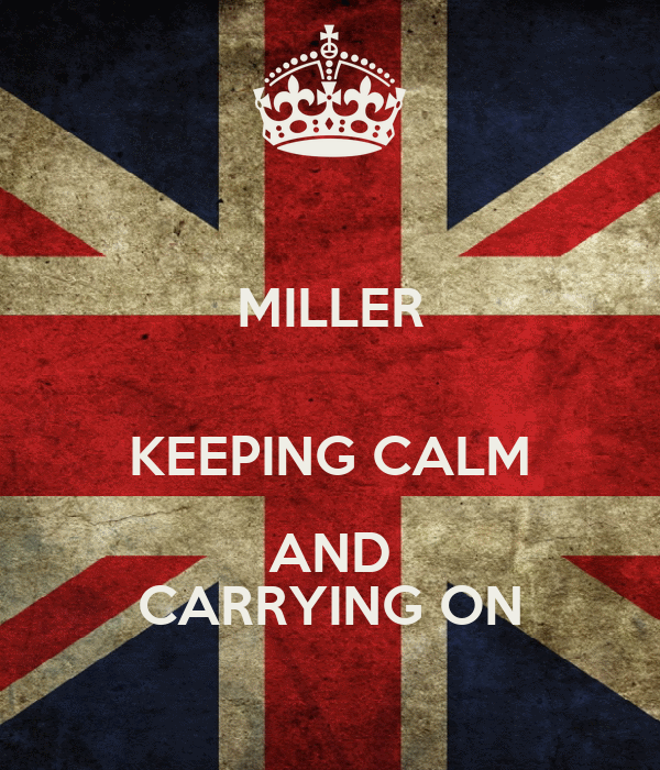 MILLER  KEEPING CALM AND CARRYING ON