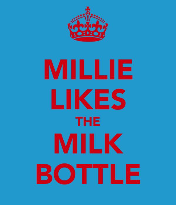 MILLIE LIKES THE MILK BOTTLE