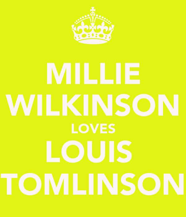 MILLIE WILKINSON LOVES LOUIS  TOMLINSON