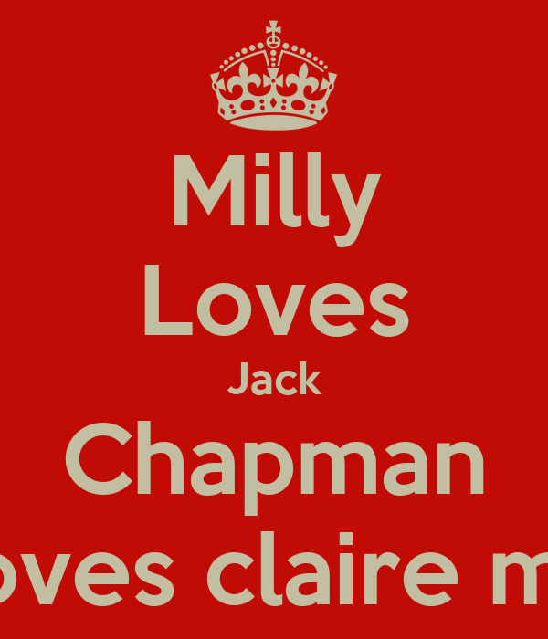 Milly Loves Jack Chapman But loves claire moree