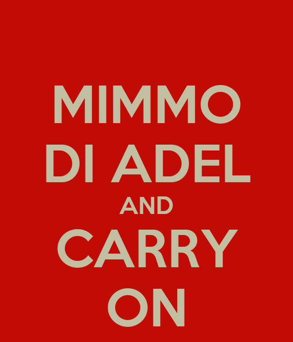 MIMMO DI ADEL AND CARRY ON