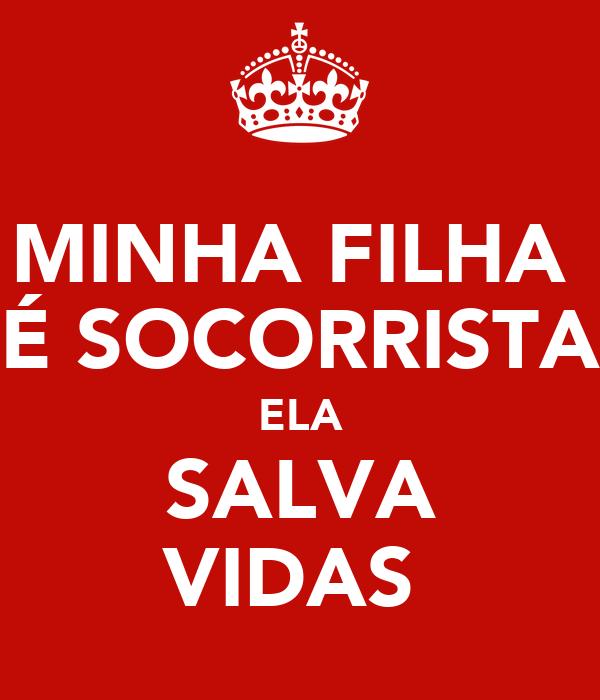 MINHA FILHA  É SOCORRISTA ELA  SALVA  VIDAS