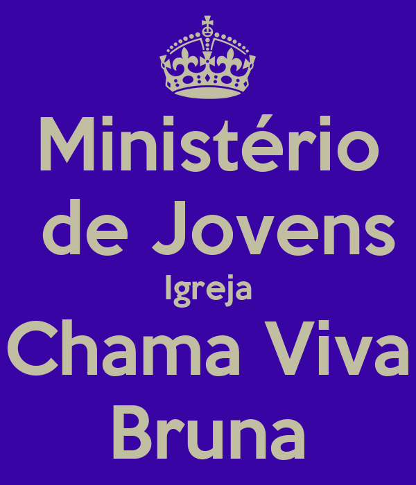 Ministério  de Jovens Igreja Chama Viva Bruna