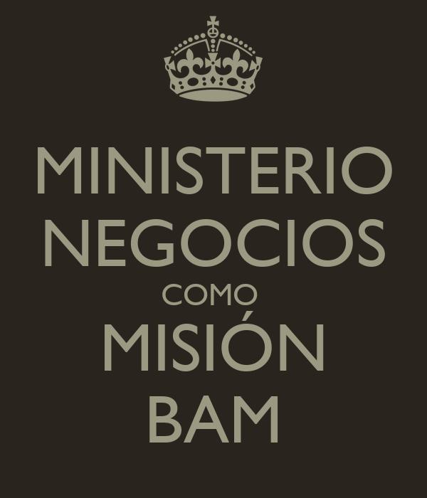 MINISTERIO NEGOCIOS COMO  MISIÓN BAM