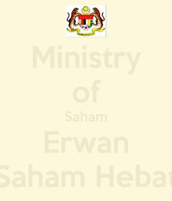 Ministry of Saham Erwan Saham Hebat
