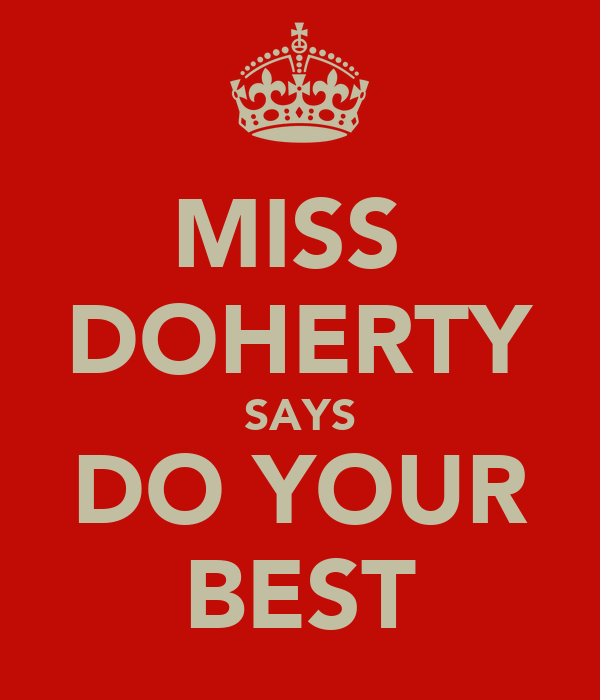 MISS  DOHERTY SAYS DO YOUR BEST