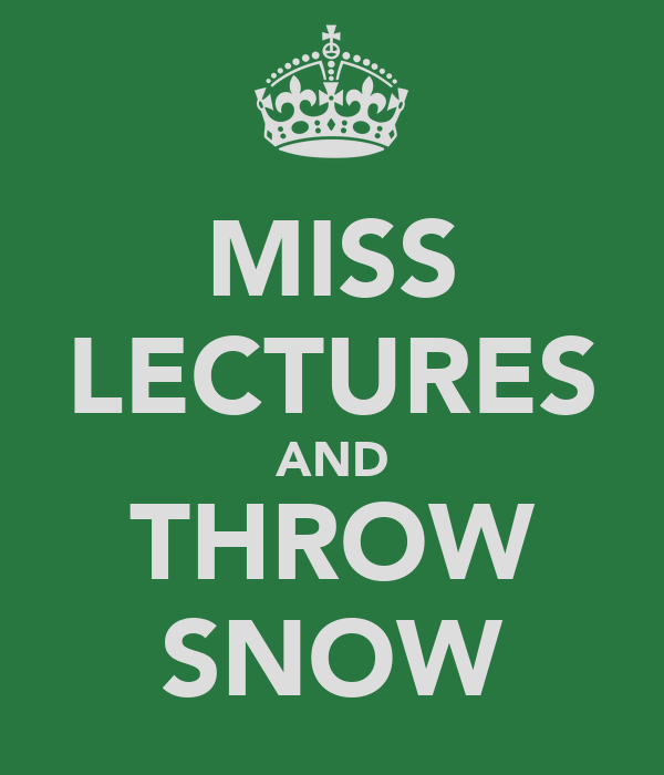 MISS LECTURES AND THROW SNOW