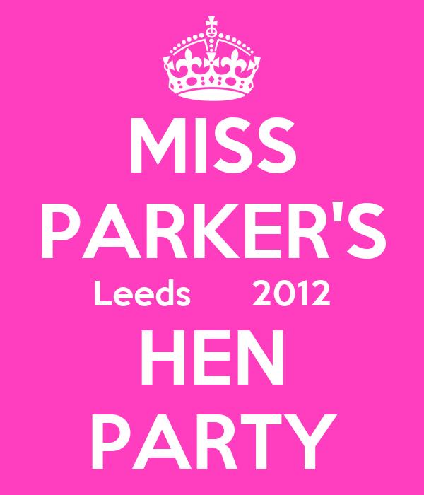 MISS PARKER'S Leeds      2012 HEN PARTY