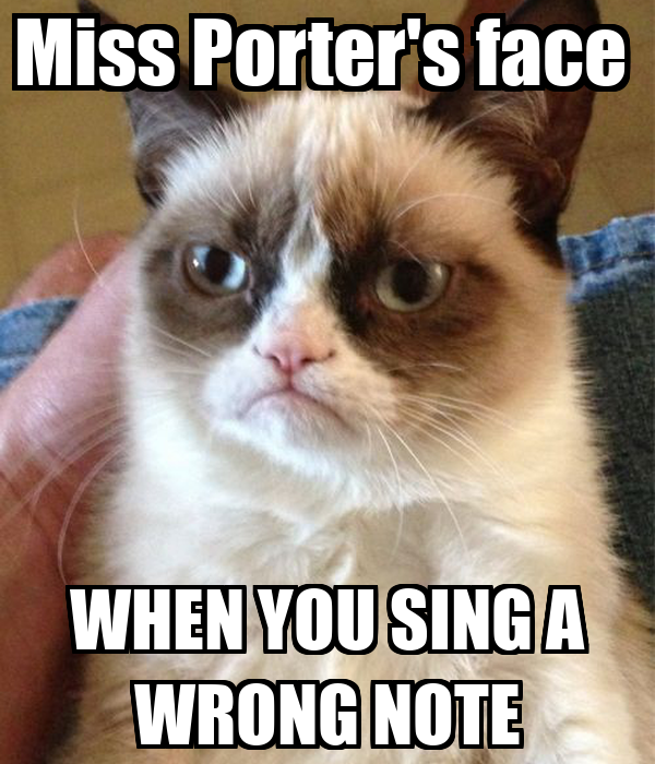 Miss Porter's face  WHEN YOU SING A WRONG NOTE