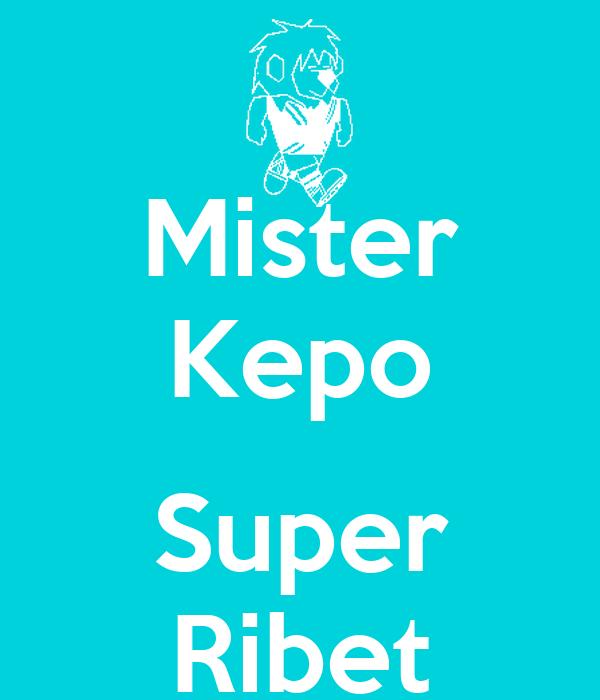 Mister Kepo  Super Ribet