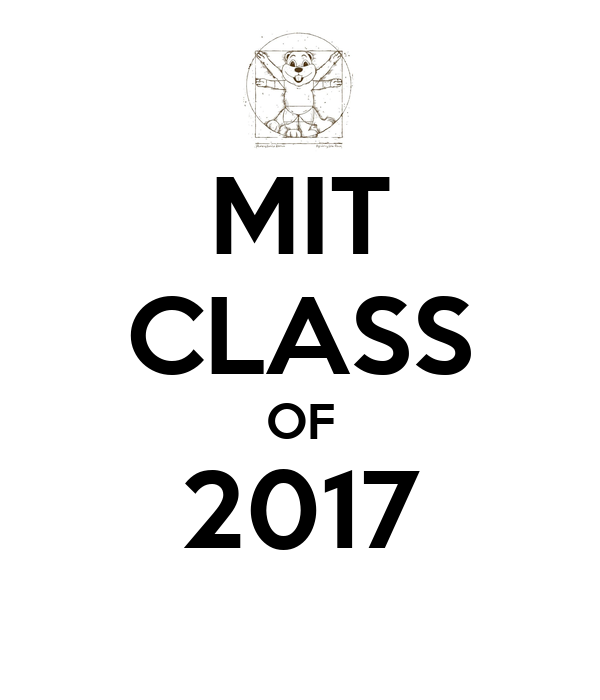 MIT CLASS OF 2017